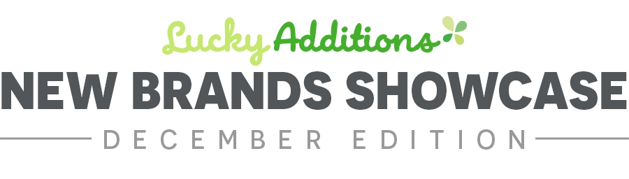 Lucky Additions, New Brands Showcase - December Edition