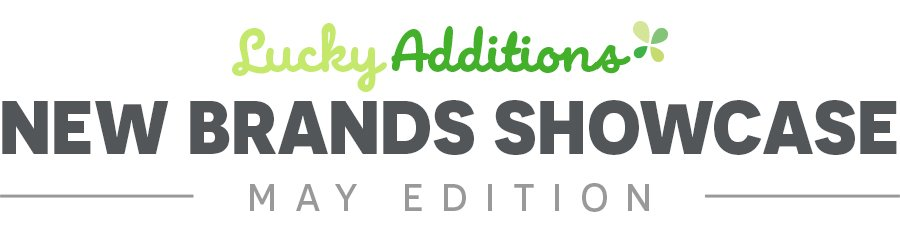 Lucky Additions, New Brands Showcase - May Edition