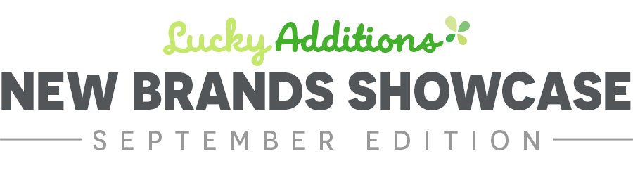 Lucky Additions, New Brands Showcase - September Edition