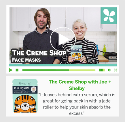 The Creme Shop Masques avec Joe et Shelby