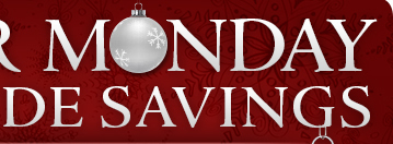 Cyber Monday Site Wide Savings