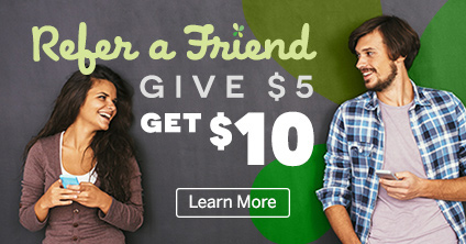 Refer A Friend: Give $5! Get $10!   Learn More